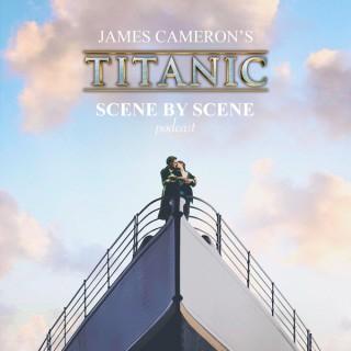 James Cameron's Titanic: Scene by Scene