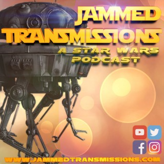 Jammed Transmissions: A Star Wars Podcast