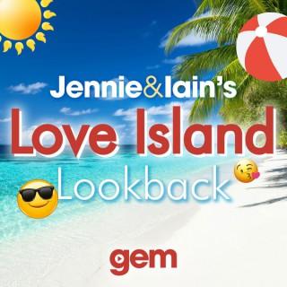 Jennie & Iain's Love Island Lookback Podcast