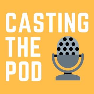 Casting The Pod with Adam Schaeuble