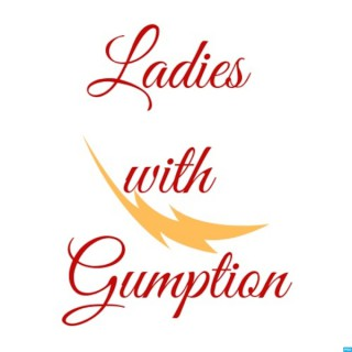 Ladies with Gumption