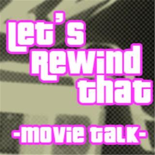 Let's Rewind That