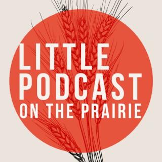Little Podcast on the Prairie