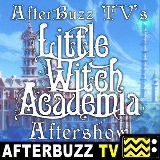 Little Witch Academia Reviews & After Show - AfterBuzz TV
