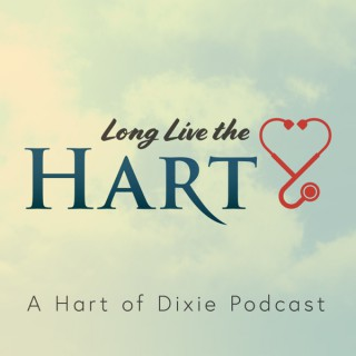 Long Live the Hart: A Hart of Dixie Podcast