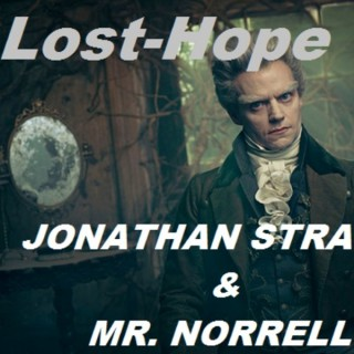 Lost-Hope: A Jonathan Strange and Mr. Norrell podcast