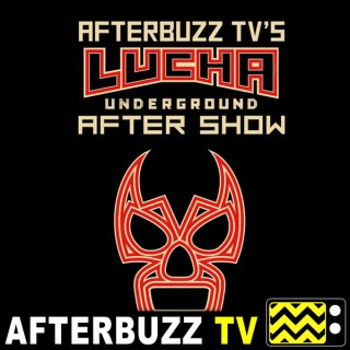 Lucha Underground Reviews & After Show - AfterBuzz TV