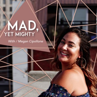 Mad, Yet Mighty