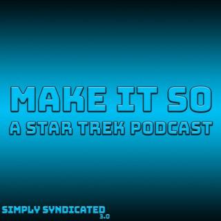 Make It So - A Star Trek Podcast