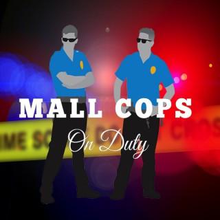 Mallcops on Duty