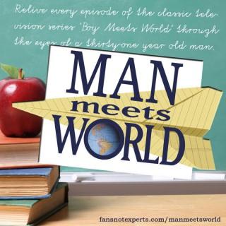 """Man Meets World – A """"Boy Meets World"""" Podcast"""