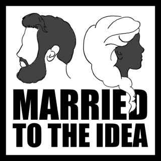 Married to the Idea
