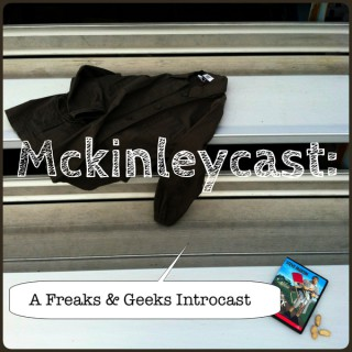 McKinleyCast: a Freaks and Geeks Introcast