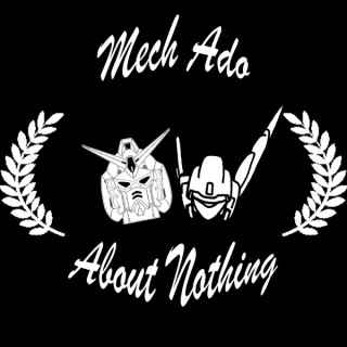 Mech Ado About Nothing