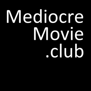 MediocreMovie.Club - Podcast