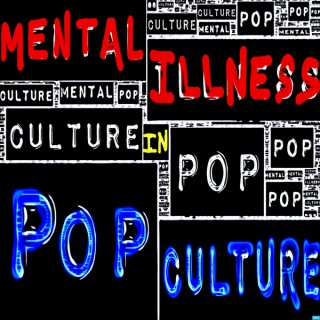 Mental Illness in Pop Culture