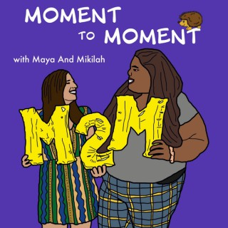 Moment to Moment Podcast