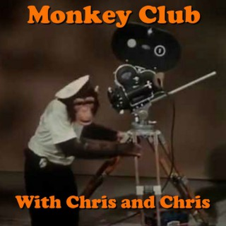 Monkey Club with Chris and Chris