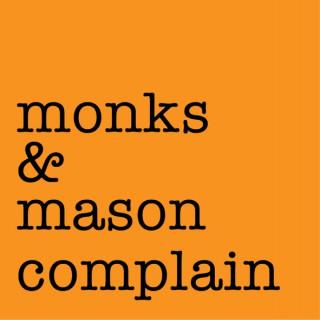 Monks and Mason Complain