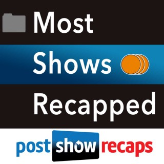 Most Shows Recapped - Post Show Recaps