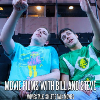 Movie Films with Bill and Steve