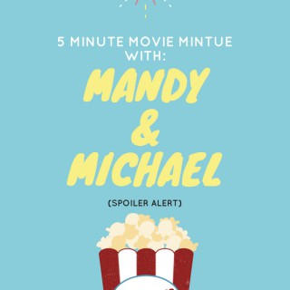Movie Minute With Mandy & Michael