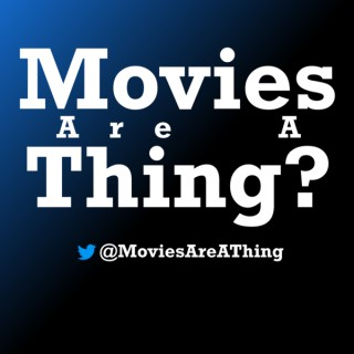 Movies Are A Thing?