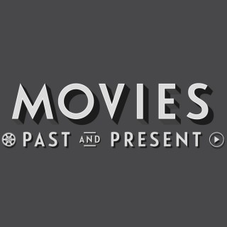 Movies Past and Present Podcast