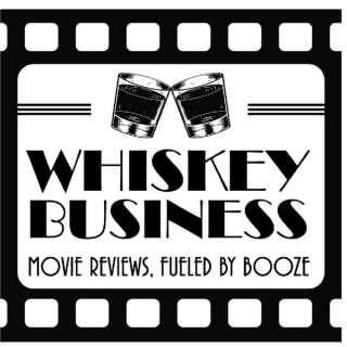 MoviesnDrinks - Whiskey Business