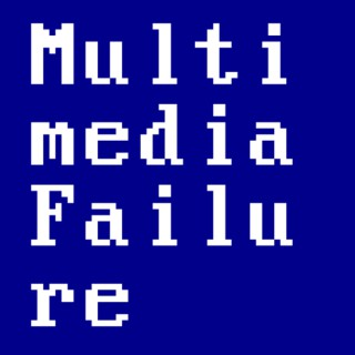 Multimedia Failure