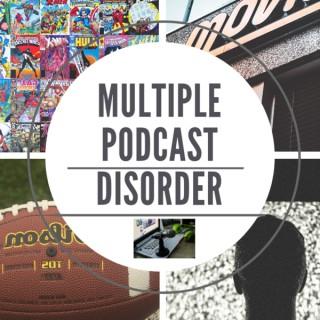 Multiple PodCast Disorder