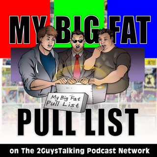 My Big Fat Pull List - Geek-out with Engaging Comic Book Content & Get Educated About  and Pop Culture