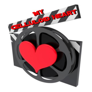 My Celluloid Heart Podcast