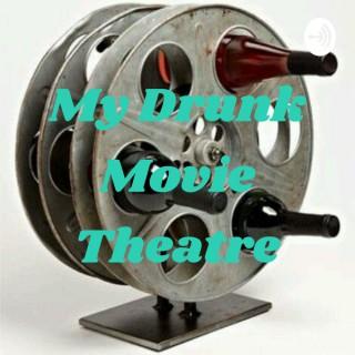 My Drunk Movie Theatre