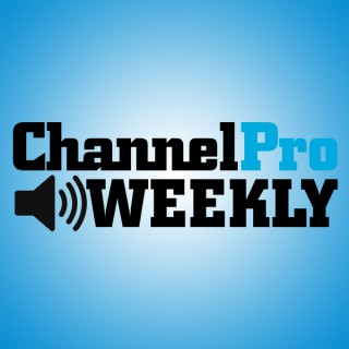 ChannelPro Weekly Podcast