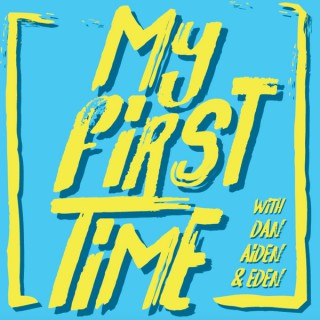 My First Time - Pop Culture Podcast