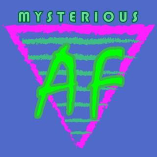 Mysterious AF