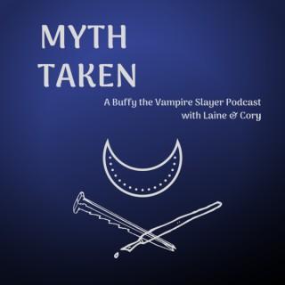 Myth Taken: A Buffy the Vampire Slayer Podcat