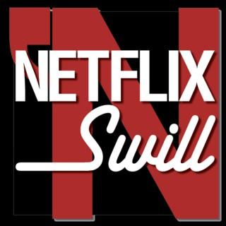 Netflix 'N Swill