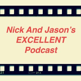 Nick and Jason's Excellent Podcast