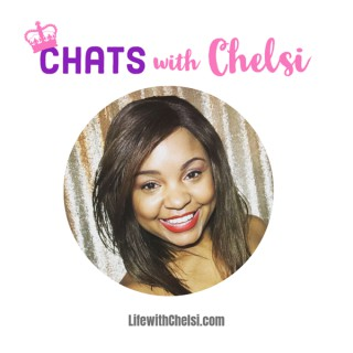 Chats with Chelsi