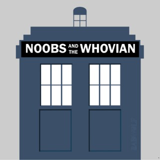 Noobs and the Whovian
