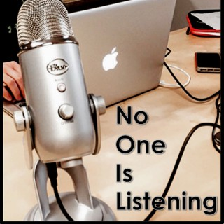 NoOneIsListening Podcast