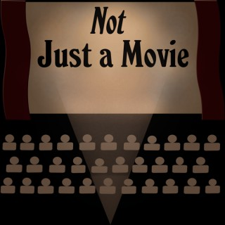 Not Just a Movie