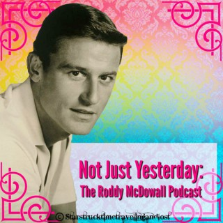 Not Just Yesterday: The Roddy McDowall Podcast