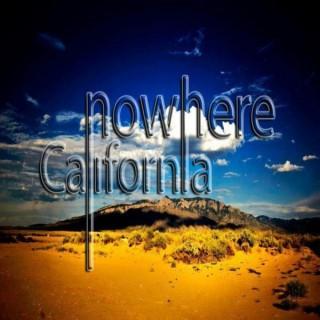 NOWHERE CALIFORNIA