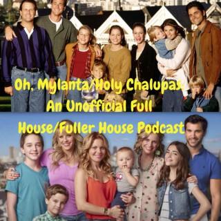 Oh Mylanta/HolyChalupas: FullHouse/FullerHousePodcast