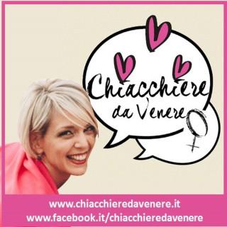 Chiacchiere da Venere - Podcast da donne!