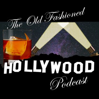 Old Fashioned Hollywood Podcast