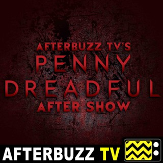Penny Dreadful Reviews and After Show - AfterBuzz TV